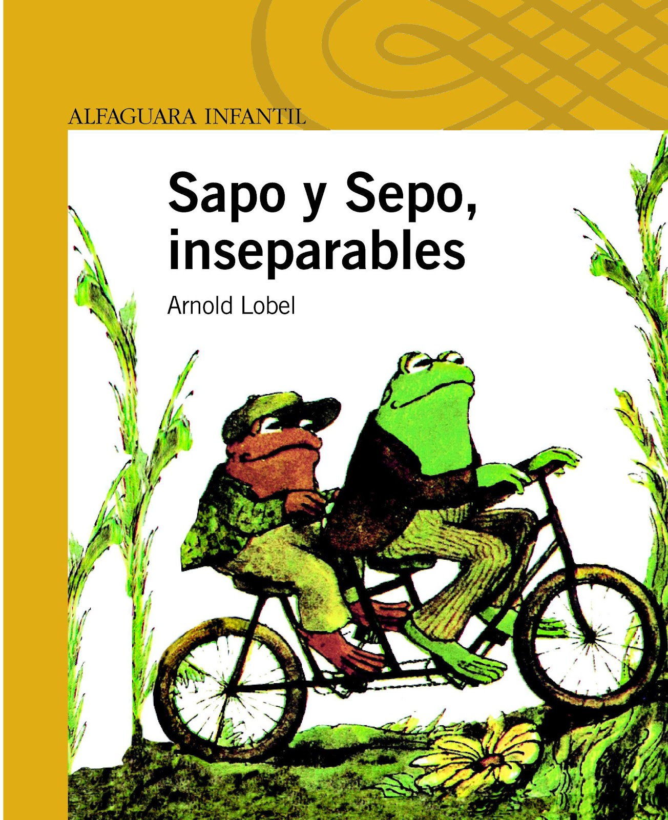 Sapo y Sepo, inseprables. Arnold Lobel. Alfaguara, 2002.